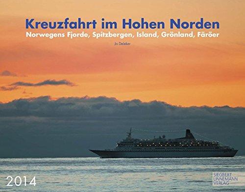 9783862920860: Kreuzfahrt im Hohen Norden 2014: Norwegens Fjorde, Spitzbergen, Island, Grönland, Färöer