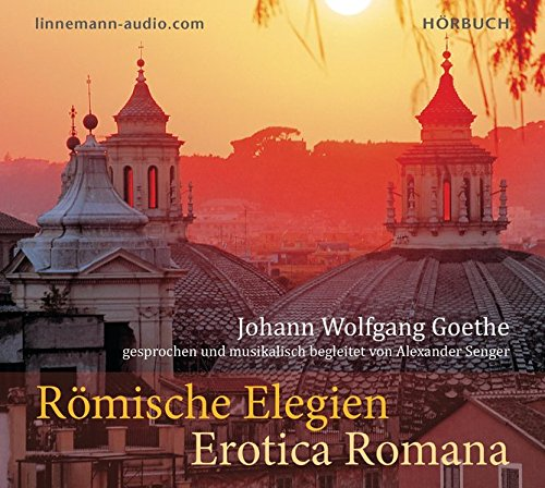 Römische Elegien - Erotica Romana: Goethe, Johann Wolfgang