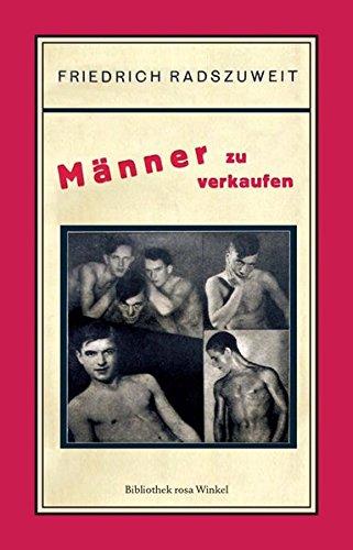 9783863000615: Männer zu verkaufen: Ein Wirklichkeitsroman aus der Welt der männlichen Erpresser und Prostituierten
