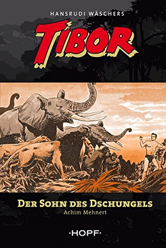 9783863050542: Tibor (1) - Der Sohn des Dschungels (Roman nach Hansrudi Wäscher)