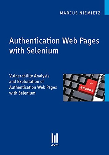 9783863066383: Authentication Web Pages with Selenium: Vulnerability Analysis and Exploitation of Authentication Web Pages with Selenium