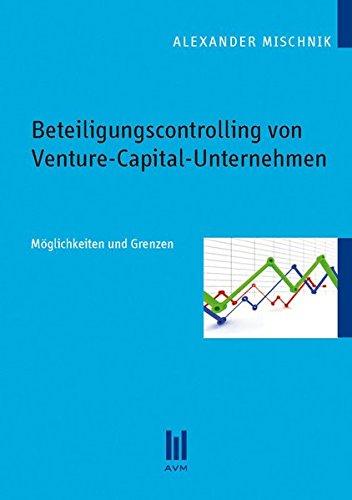 Beteiligungscontrolling von Venture-Capital-Unternehmen: Möglichkeiten und Grenzen (Akademische Verlagsgemeinschaft München) - Alexander Mischnik