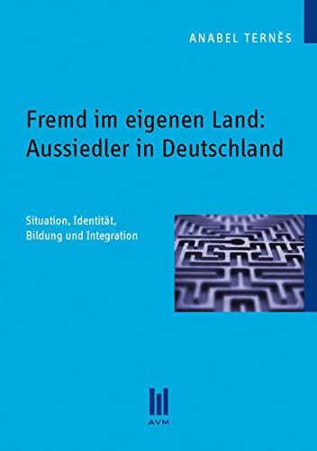 9783863067199: Fremd im eigenen Land: Aussiedler in Deutschland: Situation, Identität, Bildung und Integration