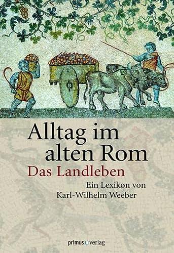 9783863120276: Alltag im Alten Rom: Das Landleben