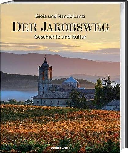 9783863123055: Der Jakobsweg: Geschichte und Kultur