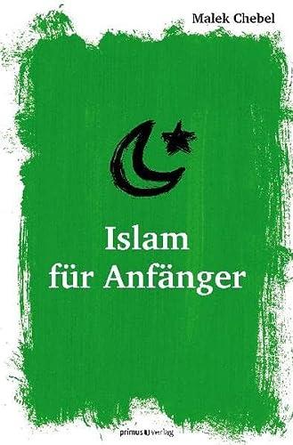 Islam für Anfänger. Malek Chebel. Aus dem: Chebel, Malek und