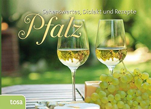 Pfalz: Sehenswertes, Kurioses und Rezepte: aa vv