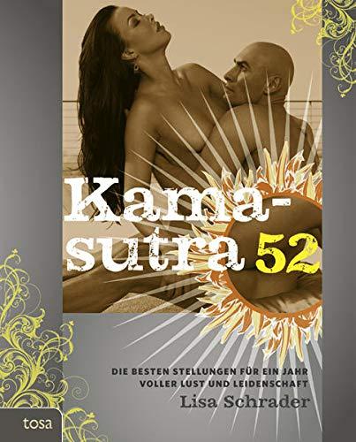 Kamasutra 52: Die besten Stellungen für ein Jahr voller Lust und Leidenschaft: Schrader, Lisa