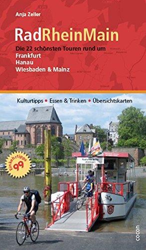 9783863142018: Rad-Rhein-Main: Die 22 sch�nsten Touren rund um Frankfurt, Hanau, Wiesbaden und Mainz