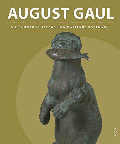 9783863142100: August Gaul: Die Sammlung Alfons und Marianne Kottmann