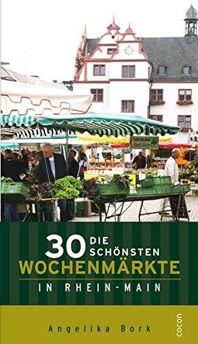 9783863142292: Die 30 schönsten Wochenmärkte in Rhein-Main