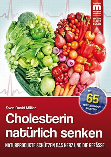 9783863170202: Cholesterin natürlich senken: Naturprodukte schützen das Herz und die Gefäße