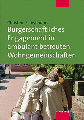 9783863211691: Bürgerschaftliches Engagement in ambulant betreuten Wohngemeinschaften