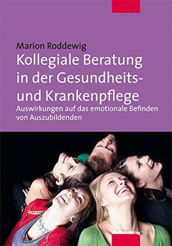 Kollegiale Beratung in der Gesundheits- und Krankenpflege: Marion Roddewig