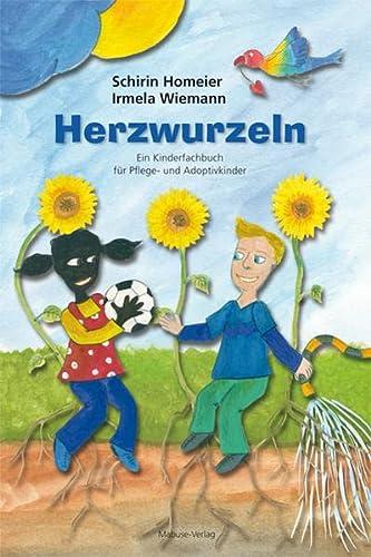 9783863212261: Herzwurzeln: Ein Kinderfachbuch für Pflege- und Adoptivkinder