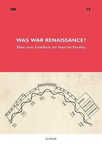 9783863281212: Was War Renaissance? : Bilder Einer Erzahlform Von Vasari Bis Panofsky