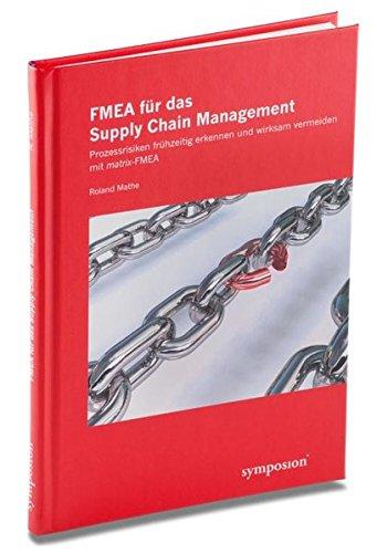 FMEA für das Supply Chain Management: Roland Mathe