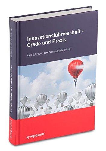 Innovationsführerschaft - Credo und Praxis: Axel Schr�der
