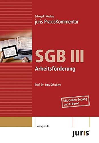 juris PraxisKommentar SGB / juris Praxiskommentar SGB III: Rainer Schlegel