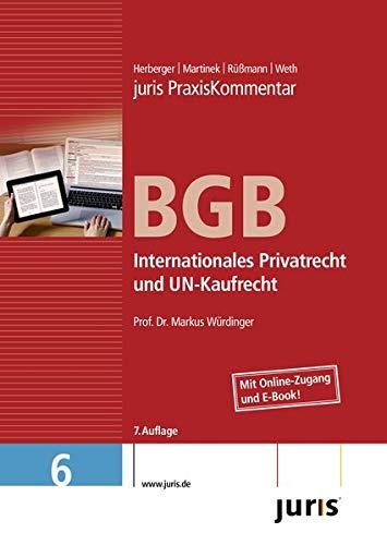 juris Praxiskommentar BGB 06 Gesamtausgabe / Internationales Privatrecht und UN-Kaufrecht