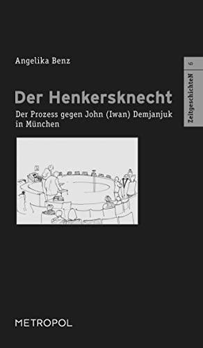 9783863310110: Der Henkersknecht: Der Prozess gegen John (Iwan) Demjanjuk in München