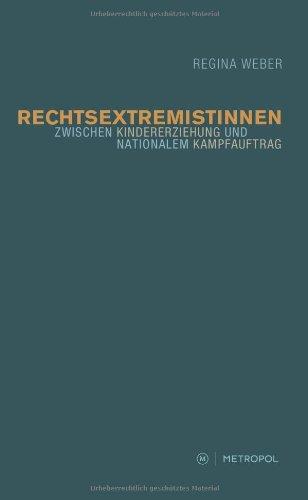 9783863310752: Rechtsextremistinnen. Zwischen Kindererziehung und nationalem Kampfauftrag