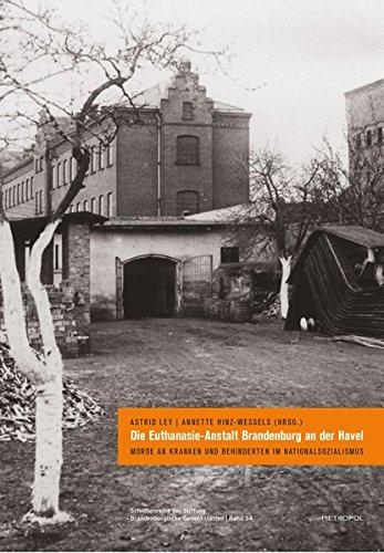 9783863310851: Die Euthanasie-Anstalt Brandenburg an der Havel: Morde an Kranken und Behinderten im Nationalsozialismus