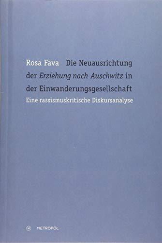 """Die Neuausrichtung der """"Erziehung nach Auschwitz"""" in der Einwanderungsgesellschaft: Rosa ..."""