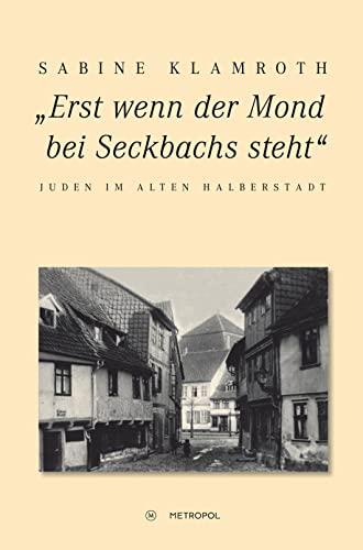 Erst wenn der Mond bei Seckbachs steht: Sabine Klamroth