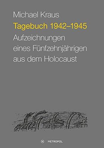 9783863312367: Tagebuch 1942-1945: Aufzeichnungen eines Fünfzehnjährigen aus dem Holocaust