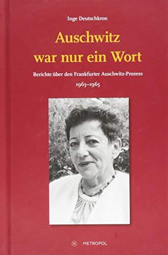 Auschwitz war nur ein Wort - Deutschkron, Inge