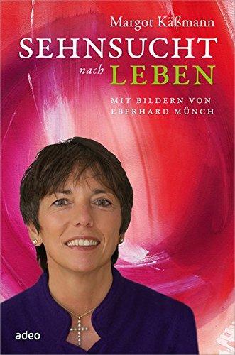 9783863340483: Sehnsucht nach Leben: Mit Bildern von Eberhard Münch