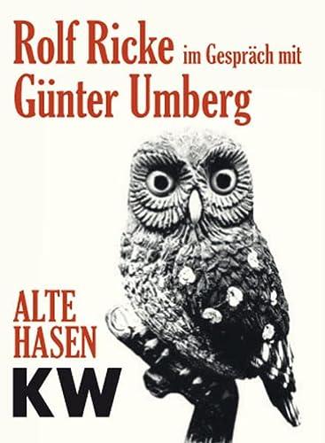Rolf Ricke im Gespräch mit Günter Umberg: Alte Hasen. KW, Berlin. Band 8