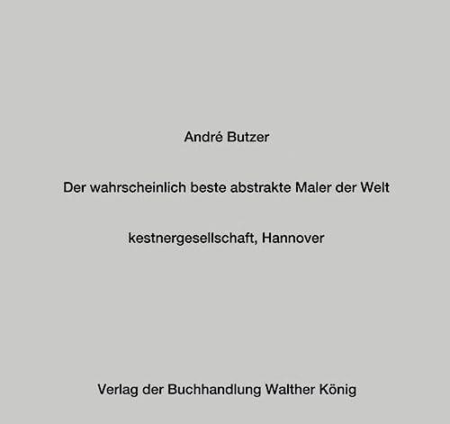 9783863350376: André Butzer. Der wahrscheinlich beste abstrakte Maler der Welt