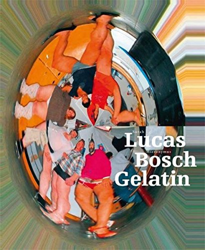 9783863350536: Sarah Lucas. Hieronymus Bosch. Gelatin (English and German Edition)