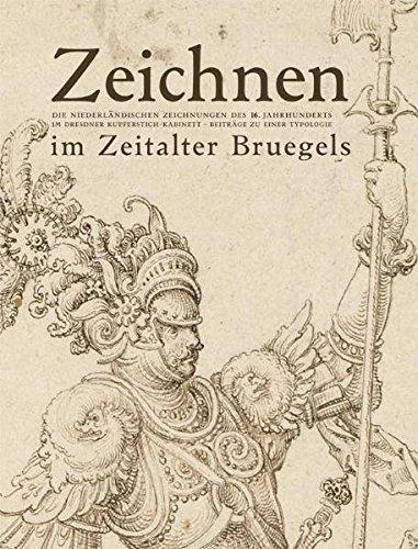 9783863350840: Zeichnen im Zeitalter Bruegels: Die niederländischen Zeichnungen des 16. Jahrhunderts imDresdner Kupferstich-Kabinett. Beiträge zu einer Typologie