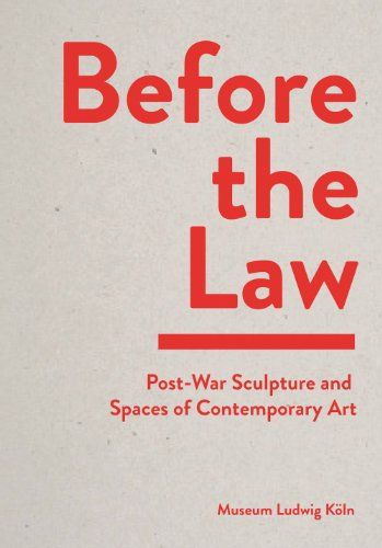 9783863350963: Before the Law: Post-war Sculpture and Spaces of Contemporary Art