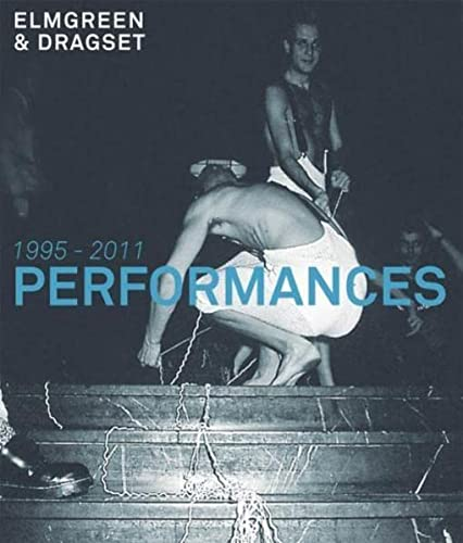 9783863350994: Elmgreen & Dragset: Performances 1995-2011
