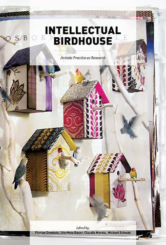 9783863351182: Intellectual Birdhouse: Artistic Practice as Research