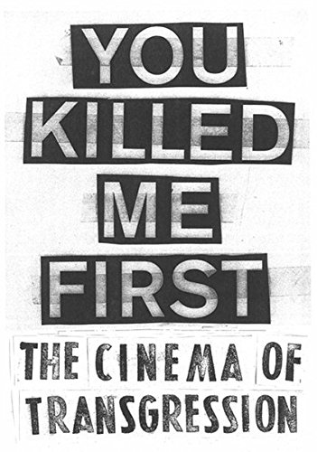 9783863351571: You Killed Me First: The Cinema of Transgression