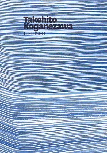 9783863351724: Takehito Koganezawa. Luftlinien