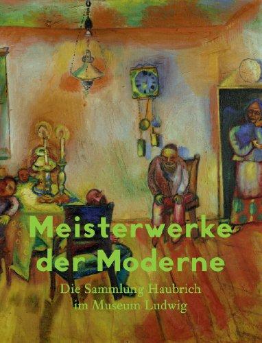 9783863351731: Meisterwerke der Moderne. Die Sammlung Haubrich im Museum Ludwig