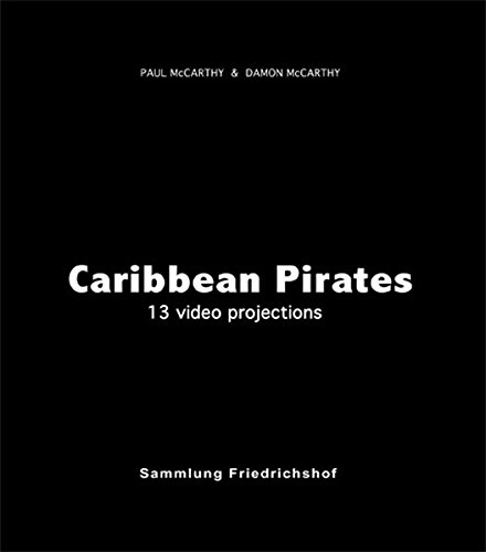 9783863351939: Paul McCarthy & Damon McCarthy: Caribbean Pirates: 13 Video Projections