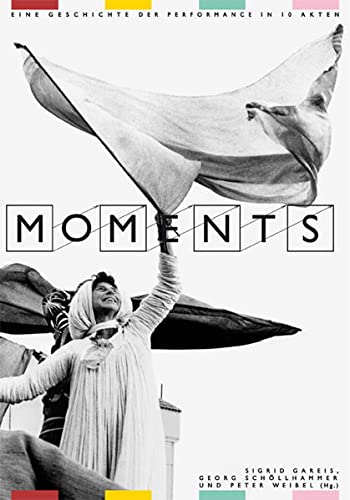 Moments: A History of Performance in 10: Heathfield, Adrian