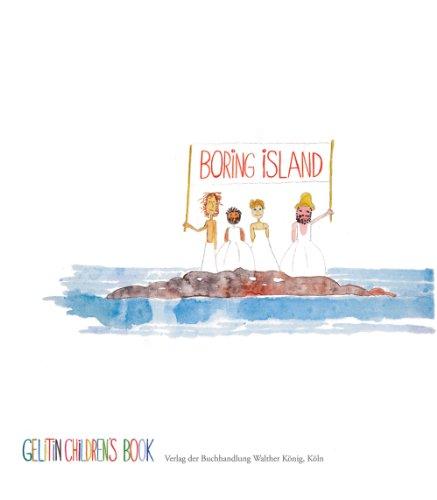 9783863352974: Boring Island: A Gelitin Children's Book
