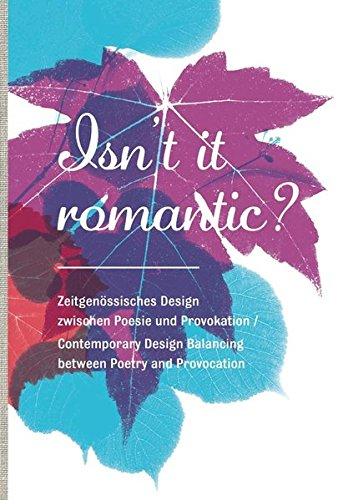 Isn't It Romantic?: Contemporary Design Balancing between: Beyerle, Tulga, Breuer,