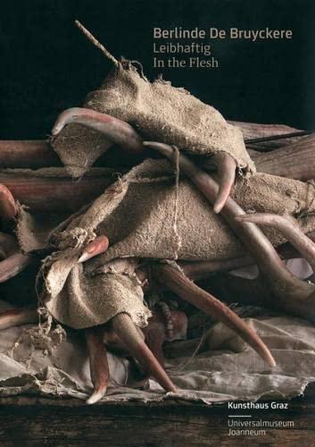 Berlinde De Bruyckere: In the Flesh: Trantow, Katrin; Schlebrugge, Elisabeth