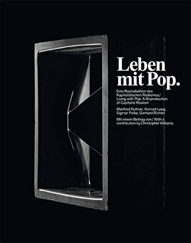 Leben mit Pop. Eine Reproduktion des kapitalistischen Realismus.Living with Pop. A Reprouction of Capitalist Realism (9783863353339) by Mark Godfrey; Susanne Rennert