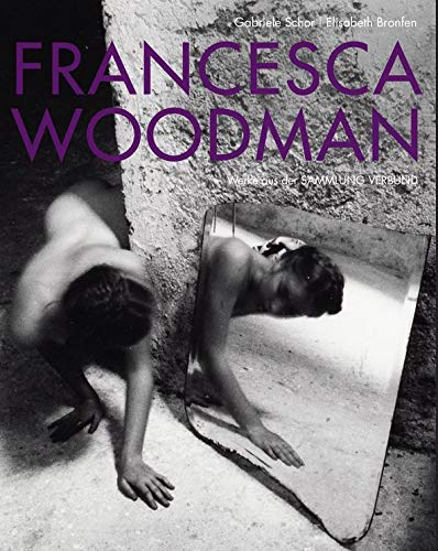 9783863353513: Francesca Woodman: Works from the Sammlung Verbund
