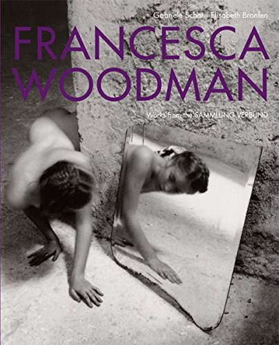 Francesca Woodman. Werke der Sammlung Verbund: Gabriele Schor